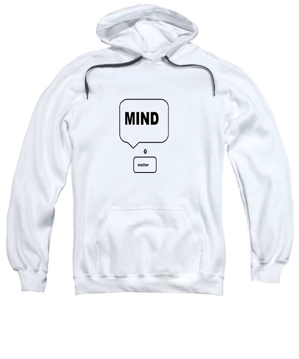 Print Sweatshirt featuring the digital art Mind over matter by Andrew Johnson