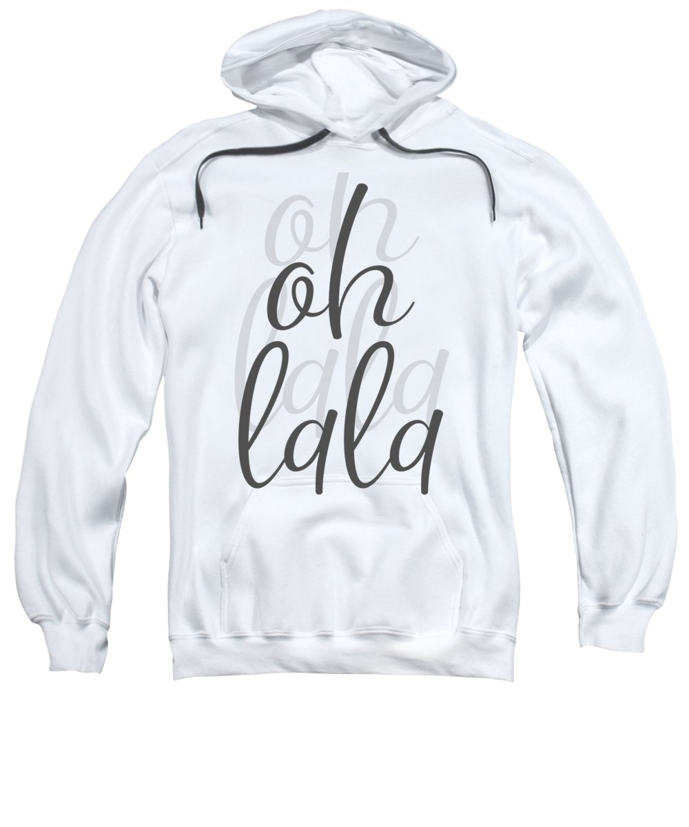 Decorative Sweatshirt featuring the digital art Text Art Oh La La by Melanie Viola
