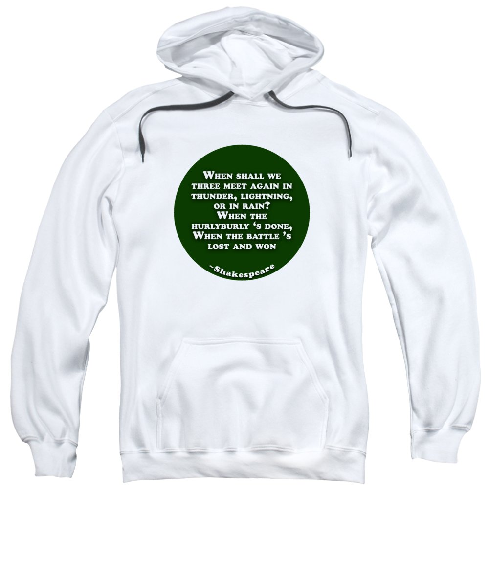 When Sweatshirt featuring the digital art When Shall We Three Meet Again #shakespeare #shakespearequote by TintoDesigns