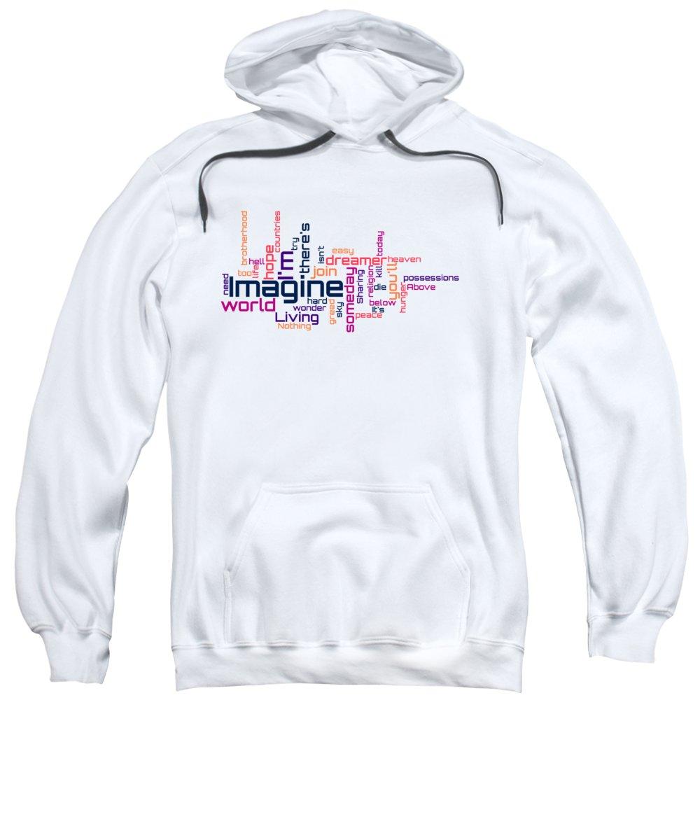John Lennon Sweatshirt featuring the digital art John Lennon - Imagine Lyrical Cloud by Susan Maxwell Schmidt