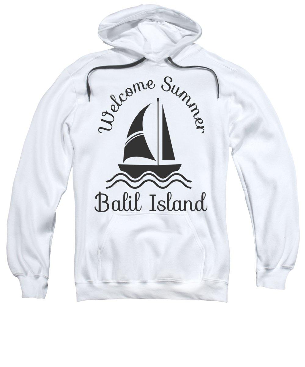 Beach Sweatshirt featuring the digital art Welcome Summer Balil Island Sailboat by Jacob Zelazny