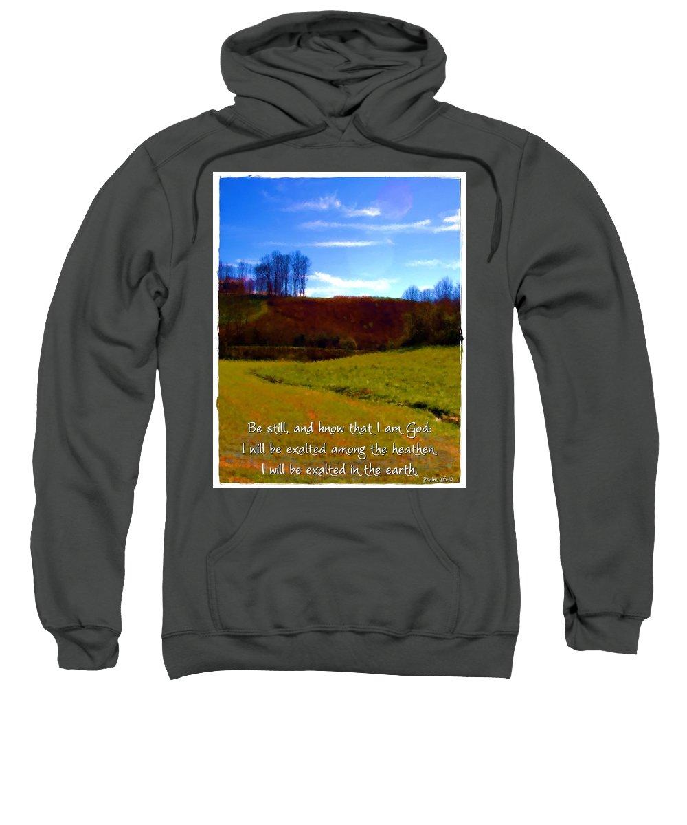 Jesus Sweatshirt featuring the digital art Psalm 46 10 by Michelle Greene Wheeler