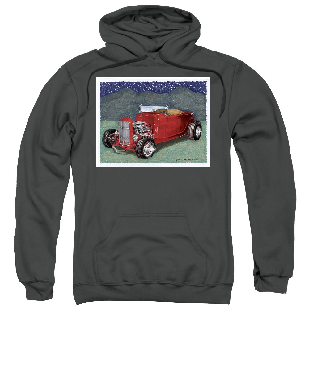 Classic Car Art Sweatshirt featuring the painting 1932 Ford High Boy by Jack Pumphrey