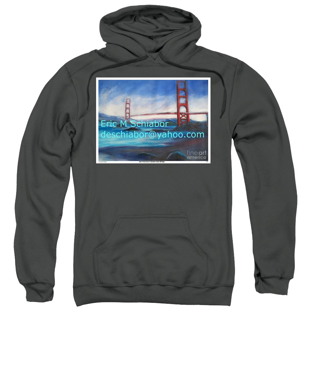 California Coast Sweatshirt featuring the painting San Francisco Golden Gate Bridge by Eric Schiabor