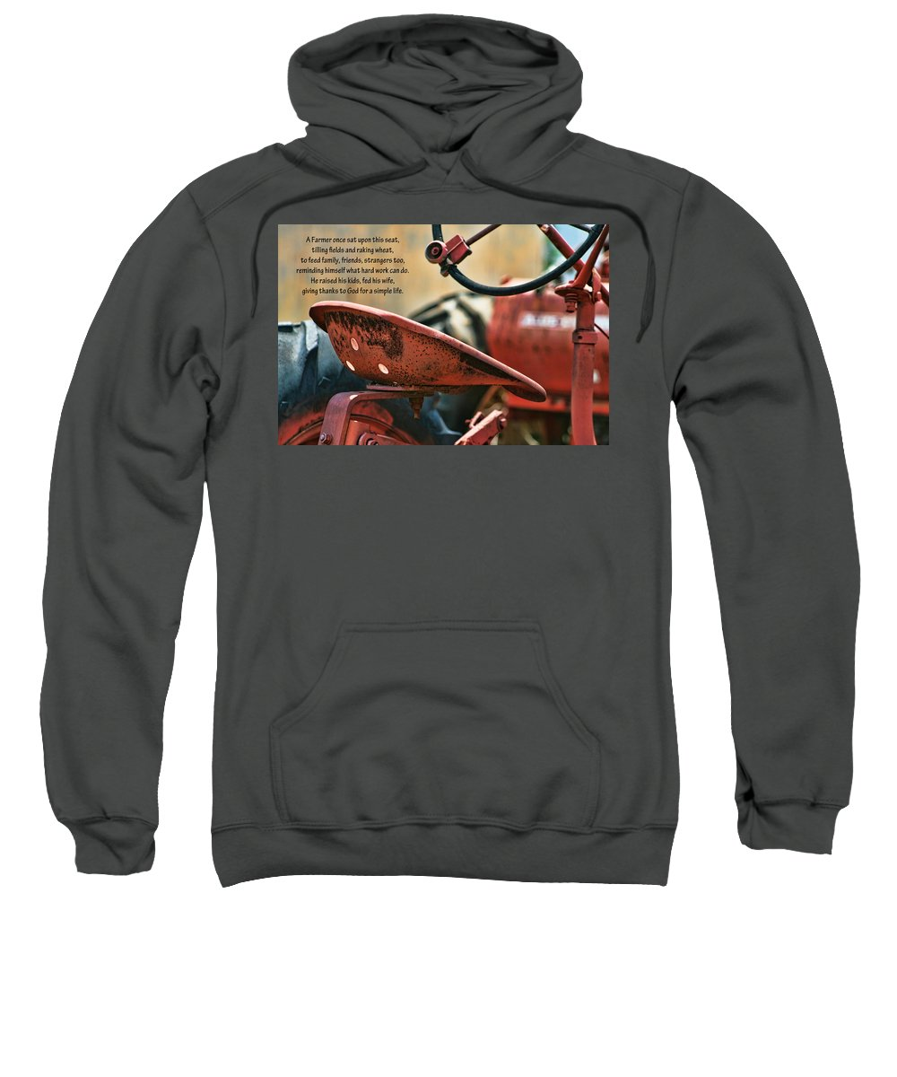 Farmer Sweatshirt featuring the photograph A Farmer And His Tractor Poem by Kathy Clark