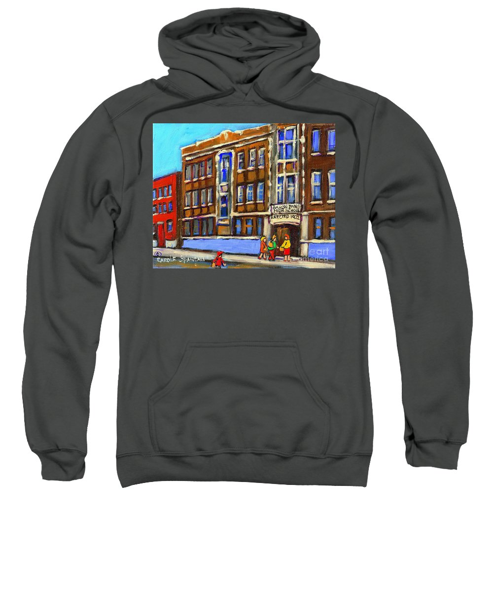 Baron Byng High School Sweatshirt featuring the painting Baron Byng High School 4251 St. Urbain Street Plateau Montreal City Scene Carole Spandau Montreal A by Carole Spandau