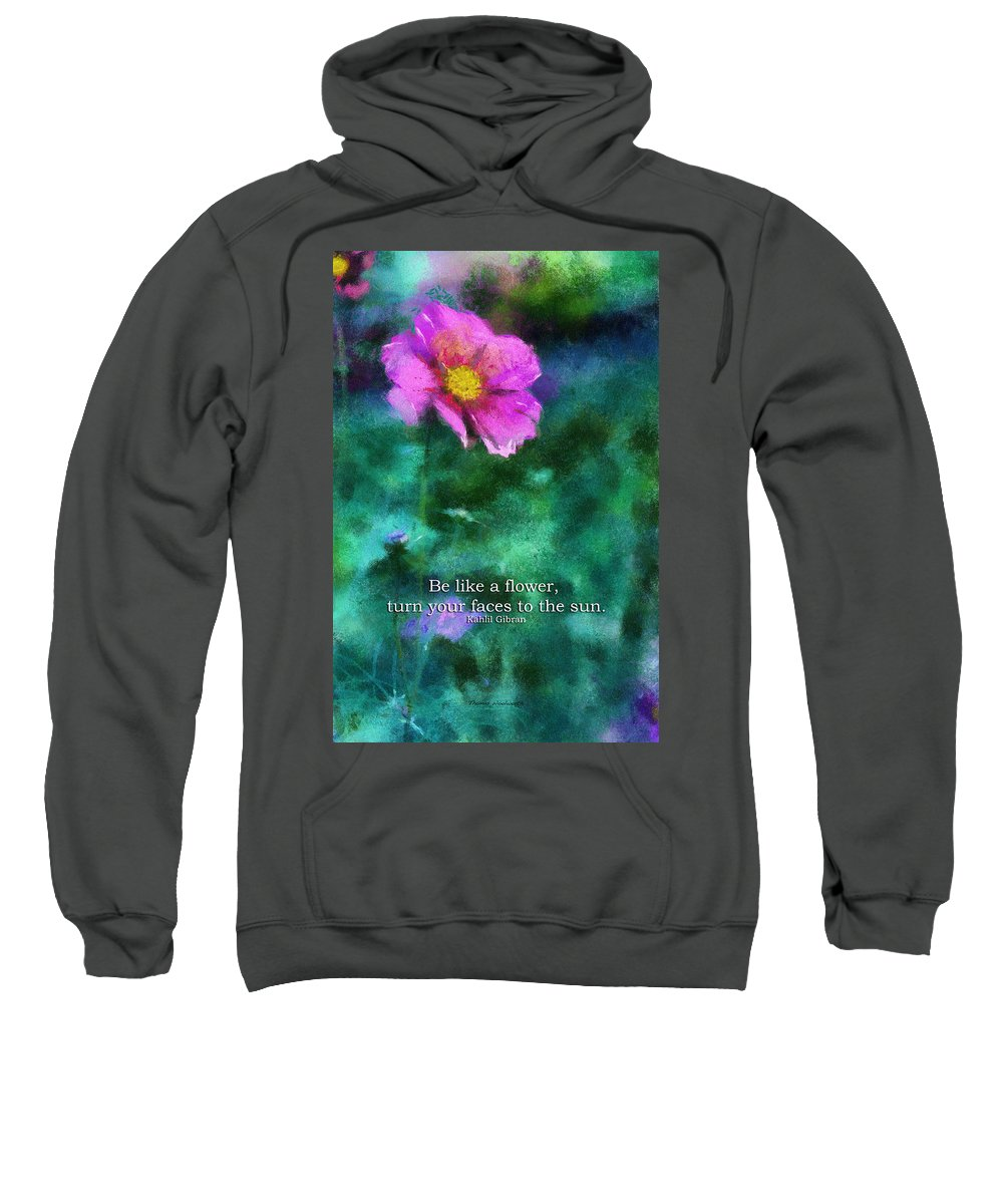 Flower Sweatshirt featuring the photograph Be Like A Flower 02 by Thomas Woolworth