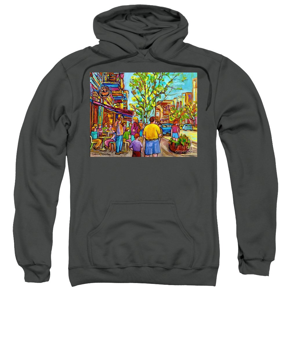Montreal Streetscene Sweatshirt featuring the painting Cafes In Springtime by Carole Spandau