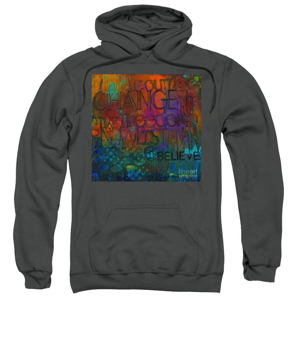Abstract Mixed Media Sweatshirt featuring the mixed media Choose Your Words Carefully by Angela L Walker