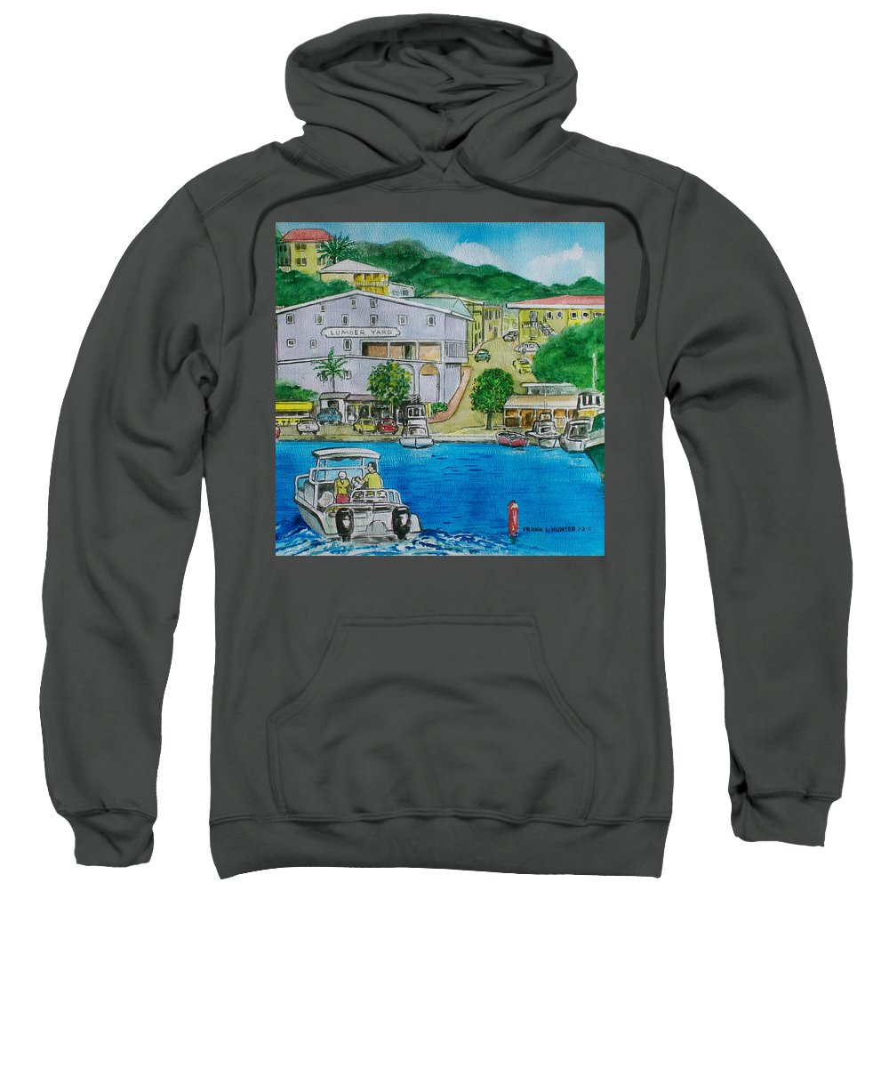 St John Virgin Islands Sweatshirt featuring the painting Cruz Bay St. Johns Virgin Islands by Frank Hunter