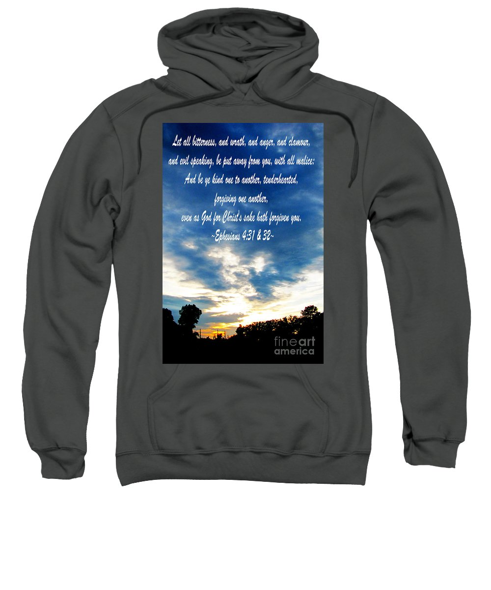 Jesus Christ Sweatshirt featuring the photograph Ephesians Four Thirtyone And Two by Ron Tackett
