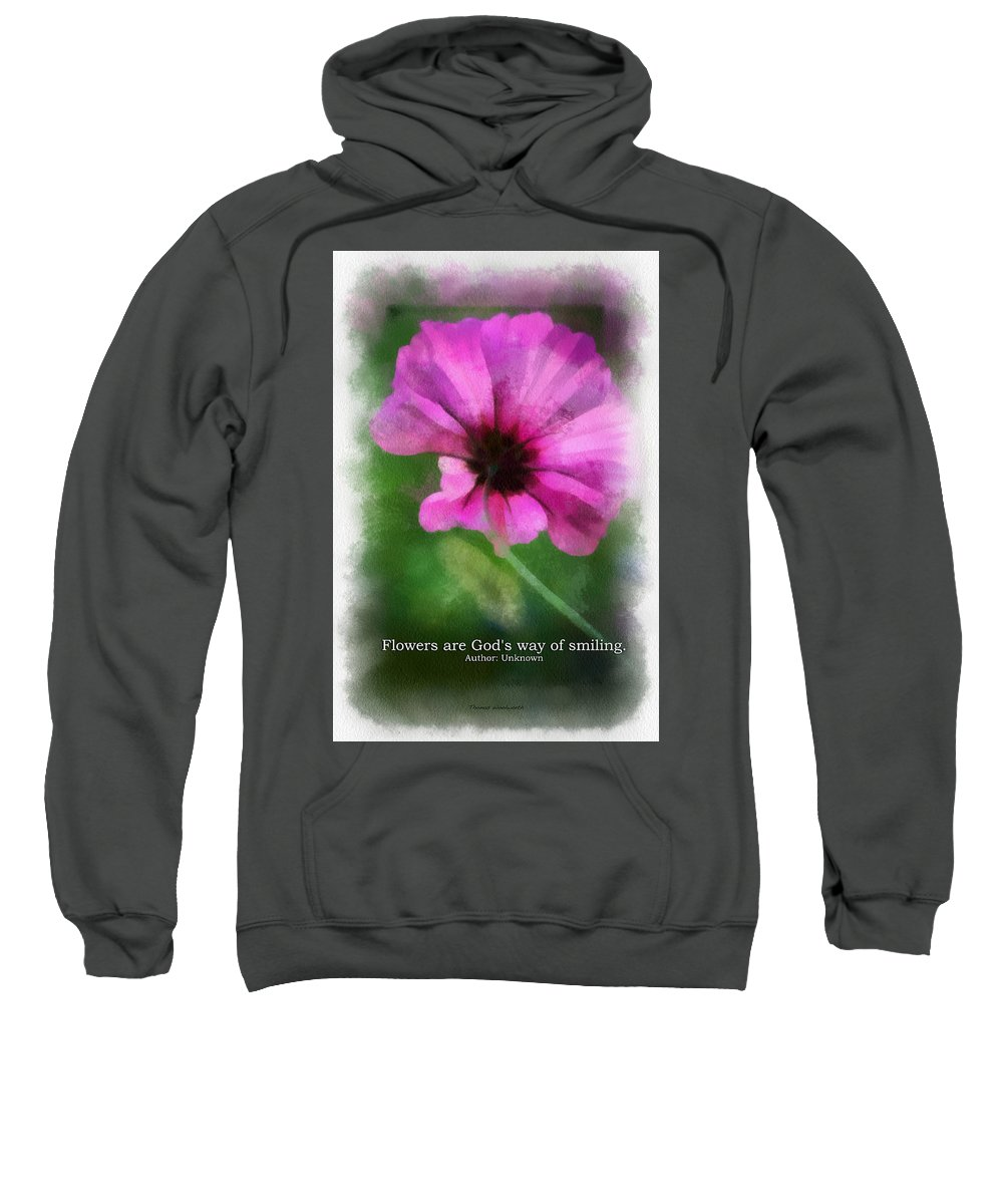 Flower Sweatshirt featuring the photograph Flowers Are Gods Way 01 by Thomas Woolworth