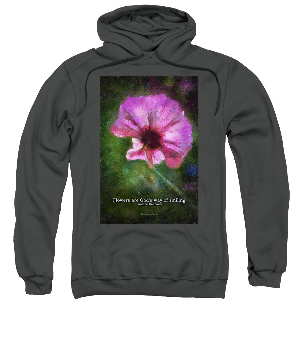 Flower Sweatshirt featuring the photograph Flowers Are Gods Way 02 by Thomas Woolworth