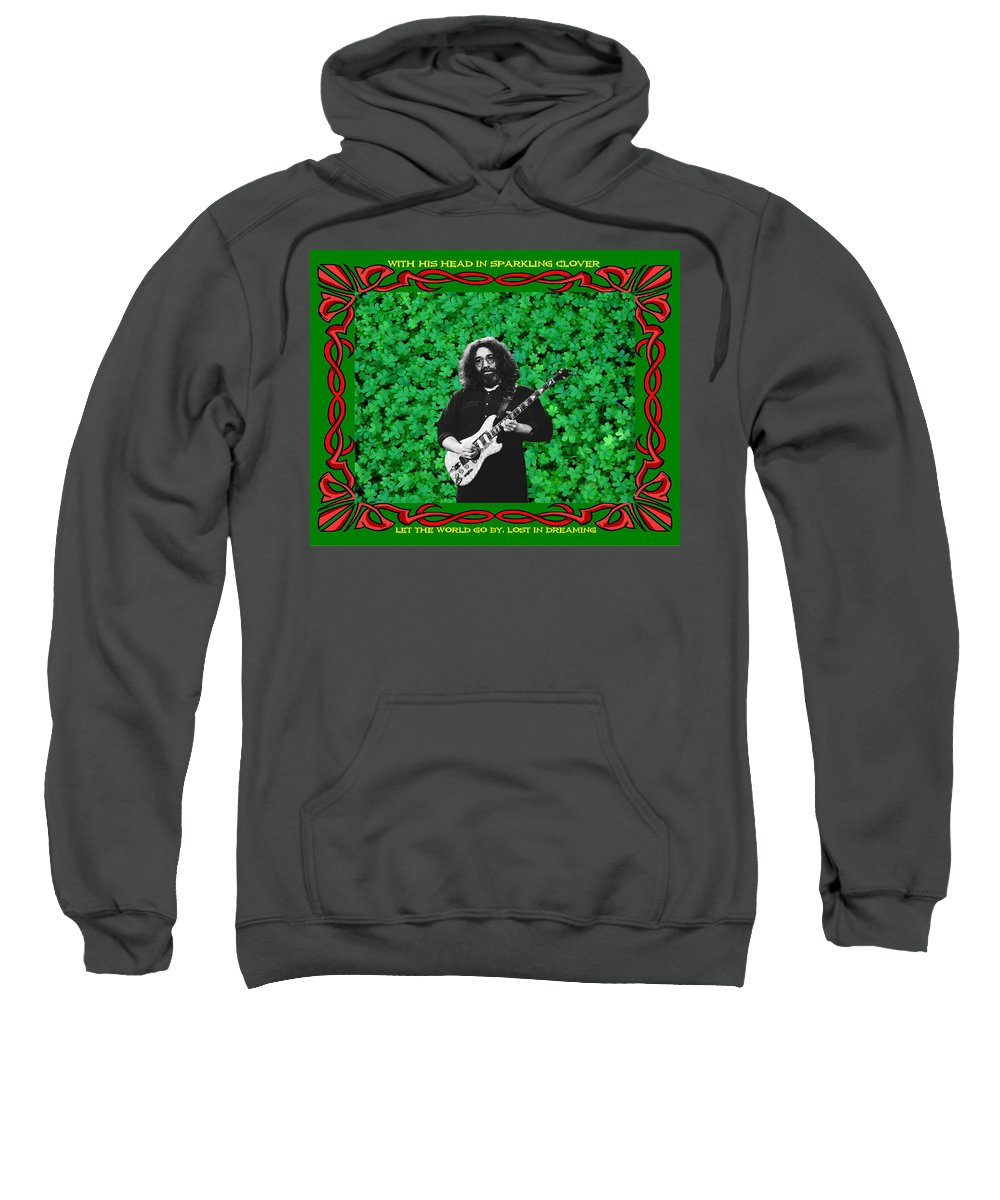 Jerry Garcia Sweatshirt featuring the photograph Jerry Clover 3 by Ben Upham