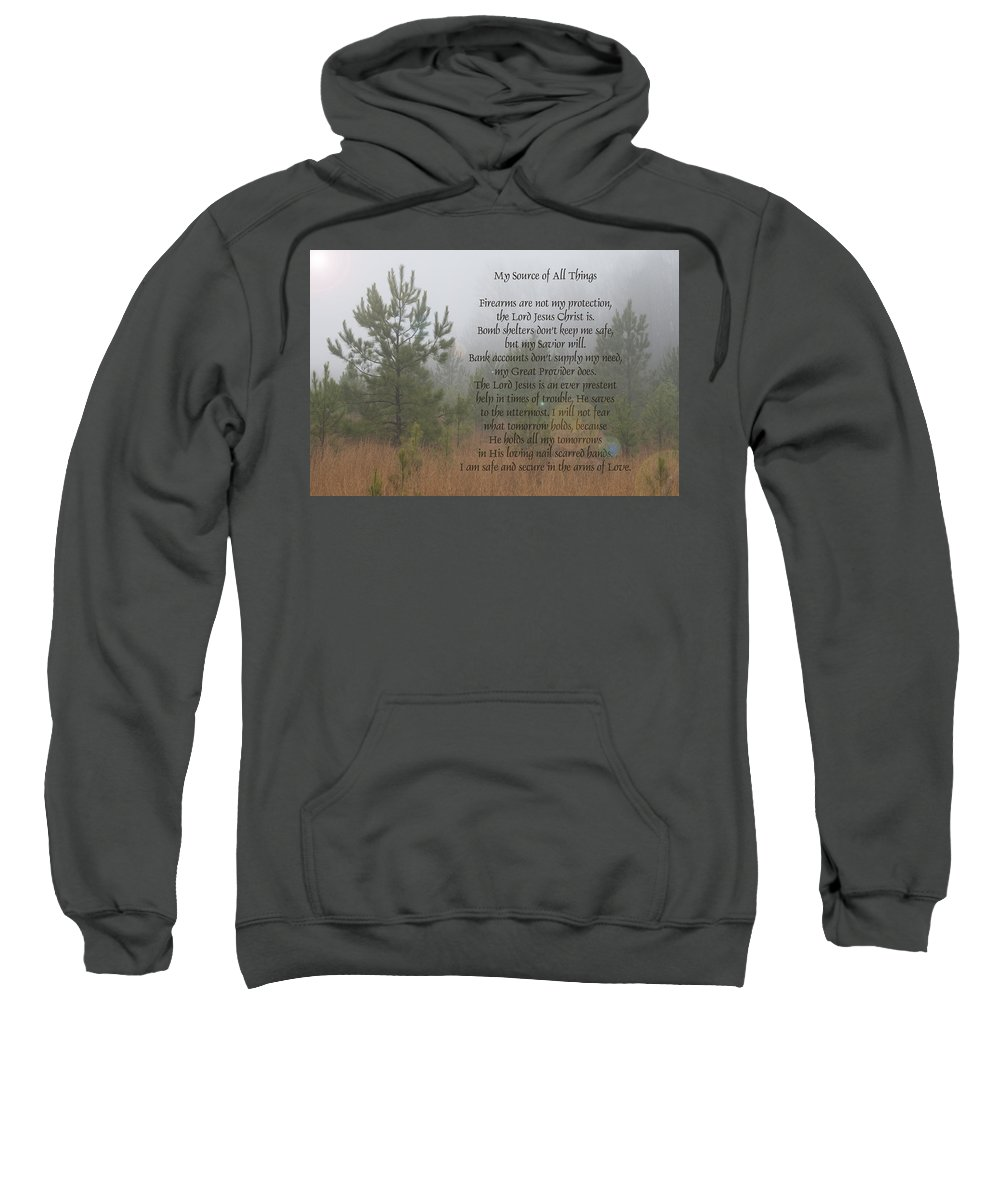 Jesus Sweatshirt featuring the photograph Jesus My Source Of All Things by Kathy Clark