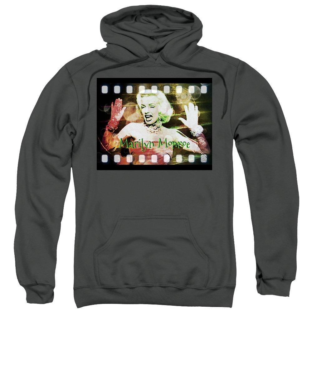 Marilyn Monroe Sweatshirt featuring the digital art Marilyn Monroe Film by Absinthe Art By Michelle LeAnn Scott