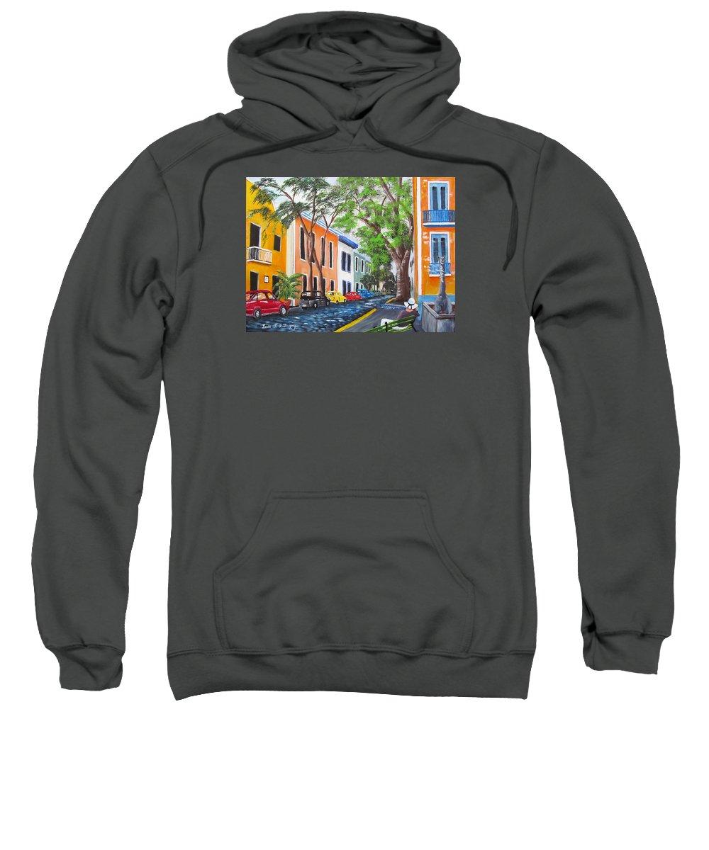 Old San Juan Sweatshirt featuring the painting Pensando En El Viejo San Juan by Luis F Rodriguez