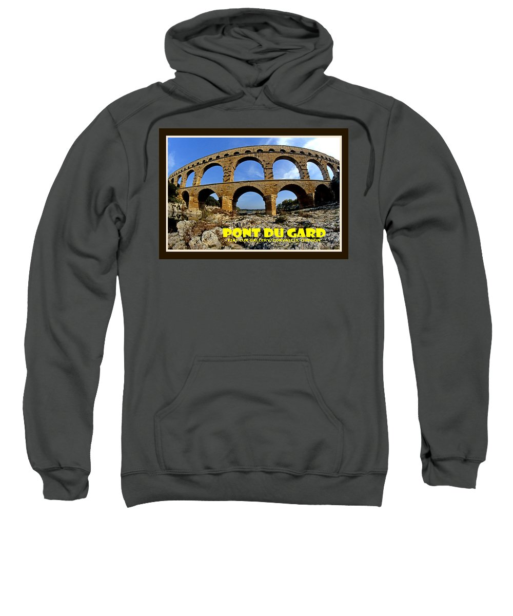 Pont Du Gard. Great Bridges. Provence. France. Travel Posters. Roman Architecture. Sweatshirt featuring the photograph Pont Du Gard IIi by Michael Moore