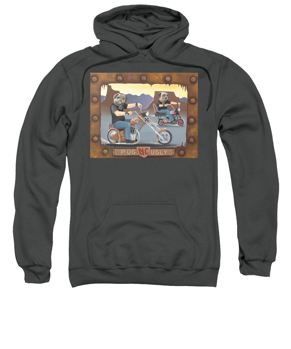 Pug Sweatshirt featuring the painting Pug Ugly M.c. by Stuart Swartz