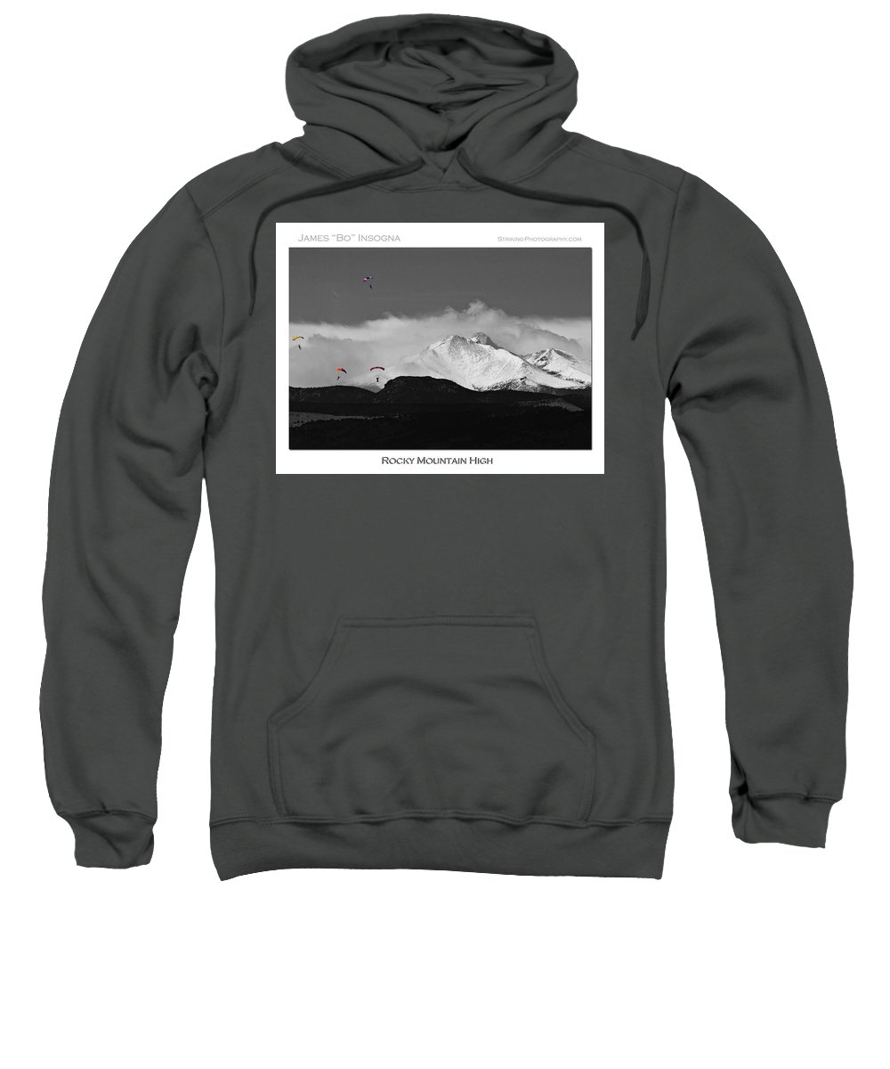 Boulder County; Boulder County The Book; Bouldercountybook.com; Colorado; Image; Photograph; Skydive; Skydiving; Mountains; Rocky Mountains; Snow Capped; Nature; Landscape; Parachuting; Jumps; Sport; Falling; Parachute; Free-fall; Skydivers Sweatshirt featuring the photograph Rocky Mountain High Poster Print by James BO Insogna