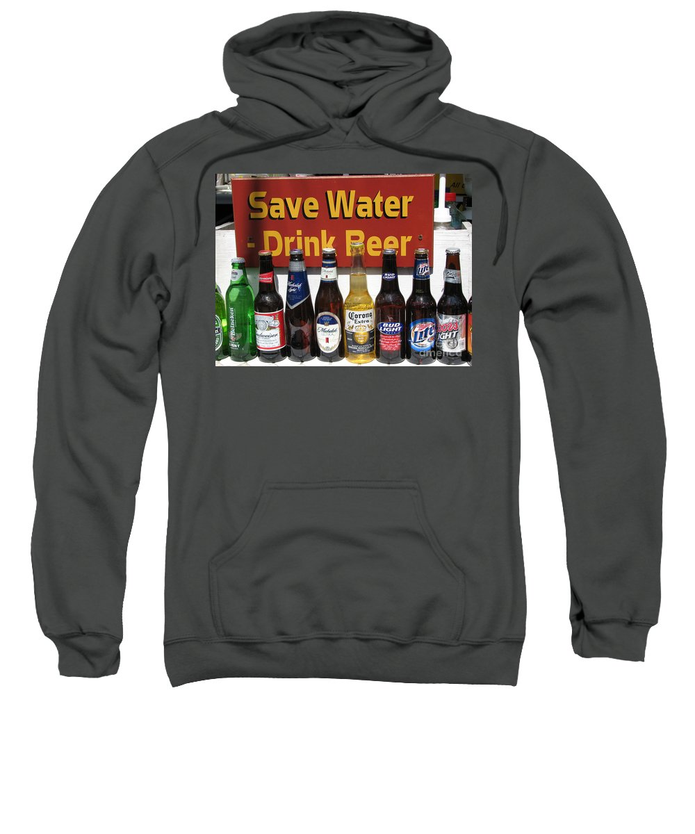 Fun Sweatshirt featuring the photograph Save Water Drink Beer by Stacey May
