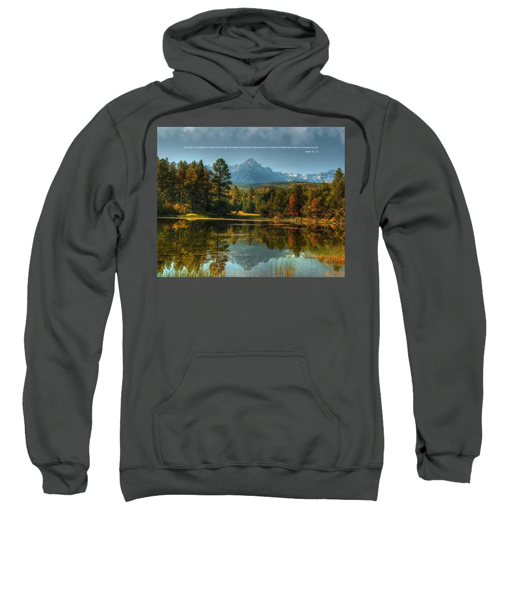 Scripture And Picture Psalm 23 Sweatshirt featuring the photograph Scripture And Picture Psalm 23 by Ken Smith