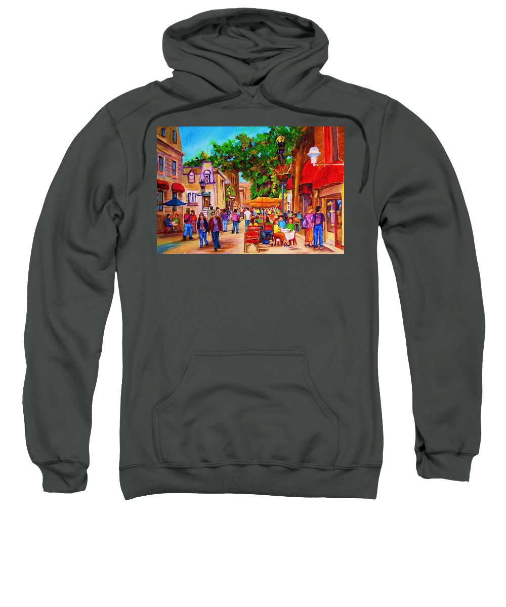 Summer Cafes Montreal Street Scenes Sweatshirt featuring the painting Summer Cafes by Carole Spandau