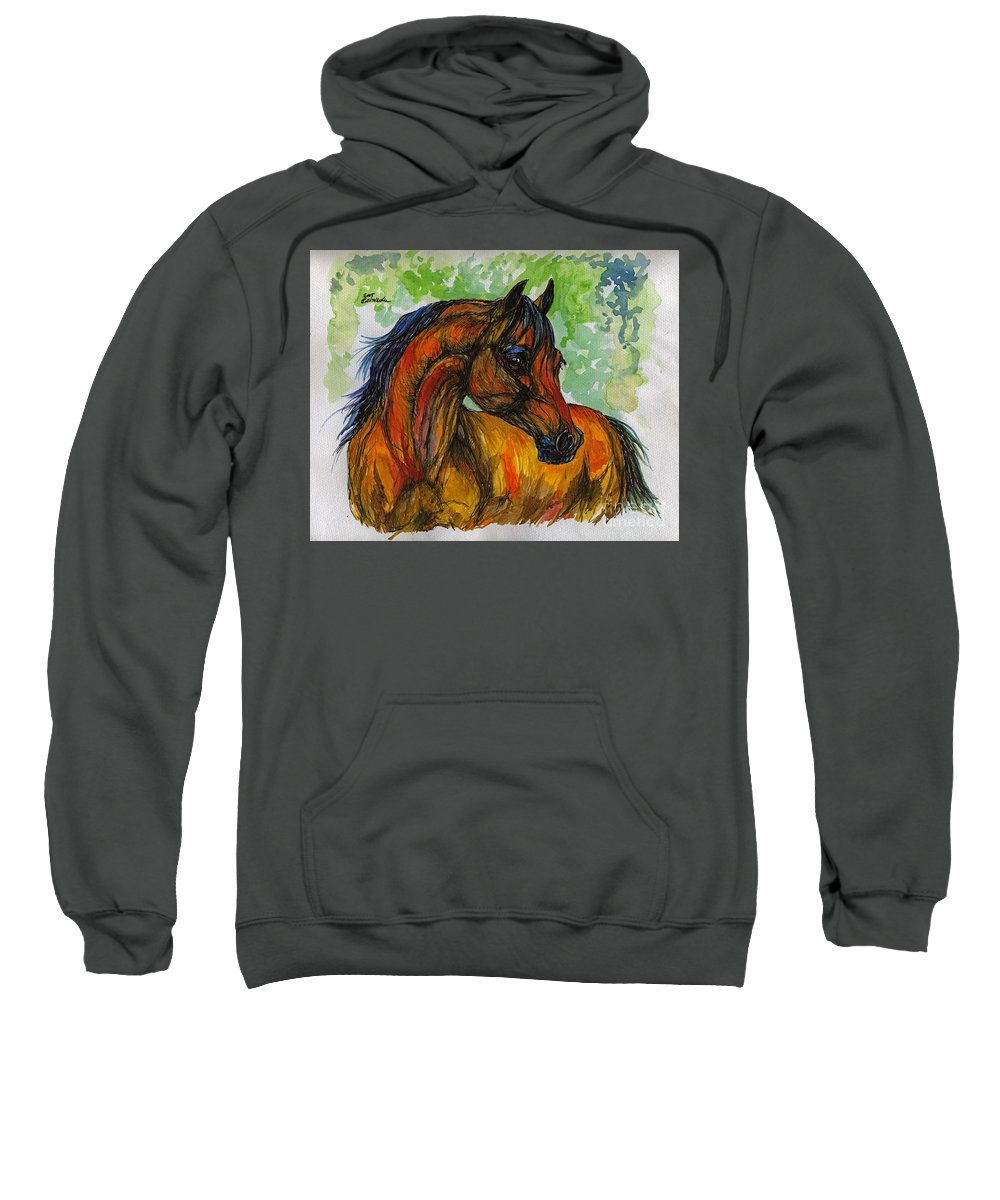 Horse Sweatshirt featuring the painting The Bay Arabian Horse 3 by Angel Ciesniarska