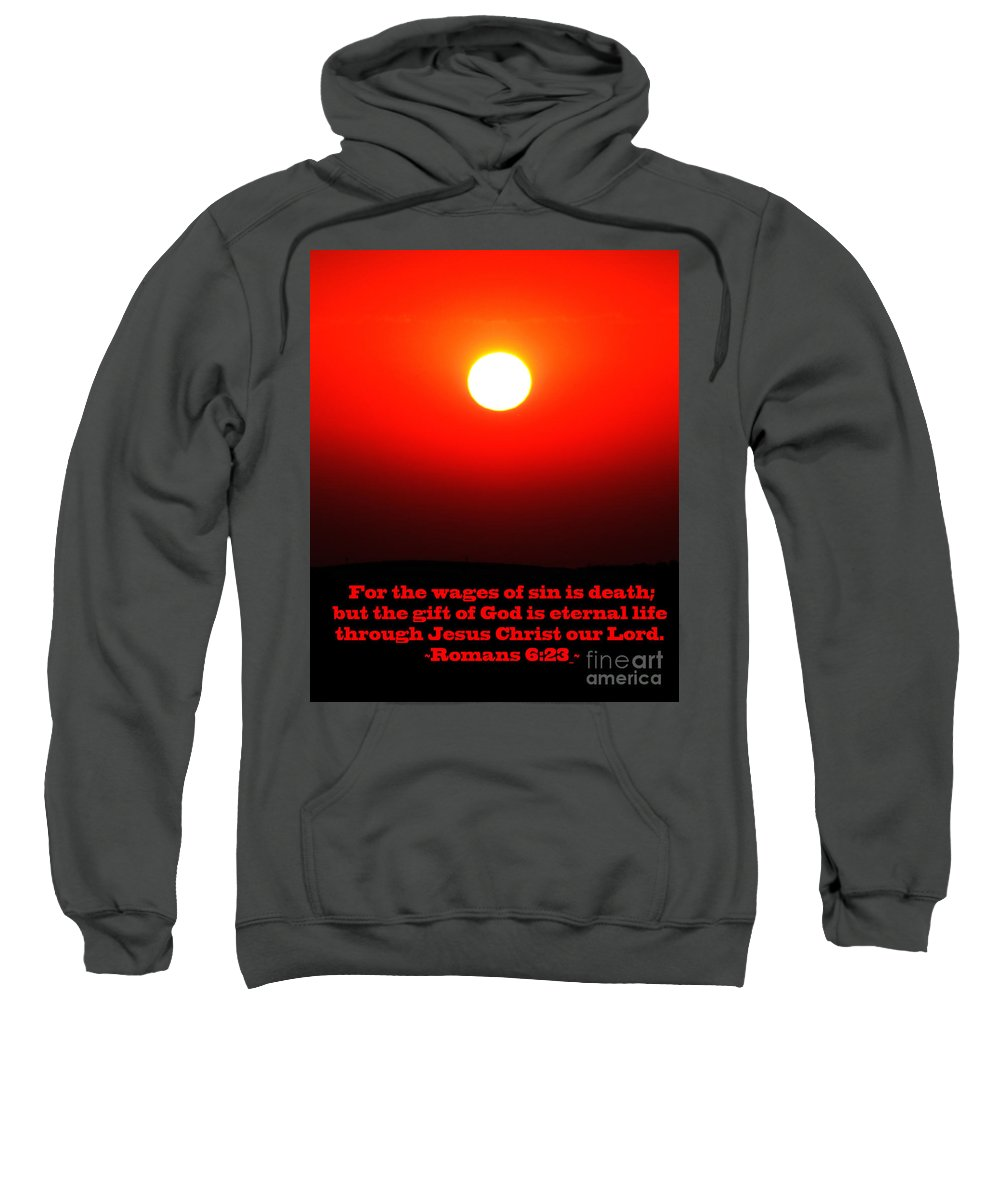 Jesus Christ Sweatshirt featuring the photograph The Bible Romans 6 by Ron Tackett