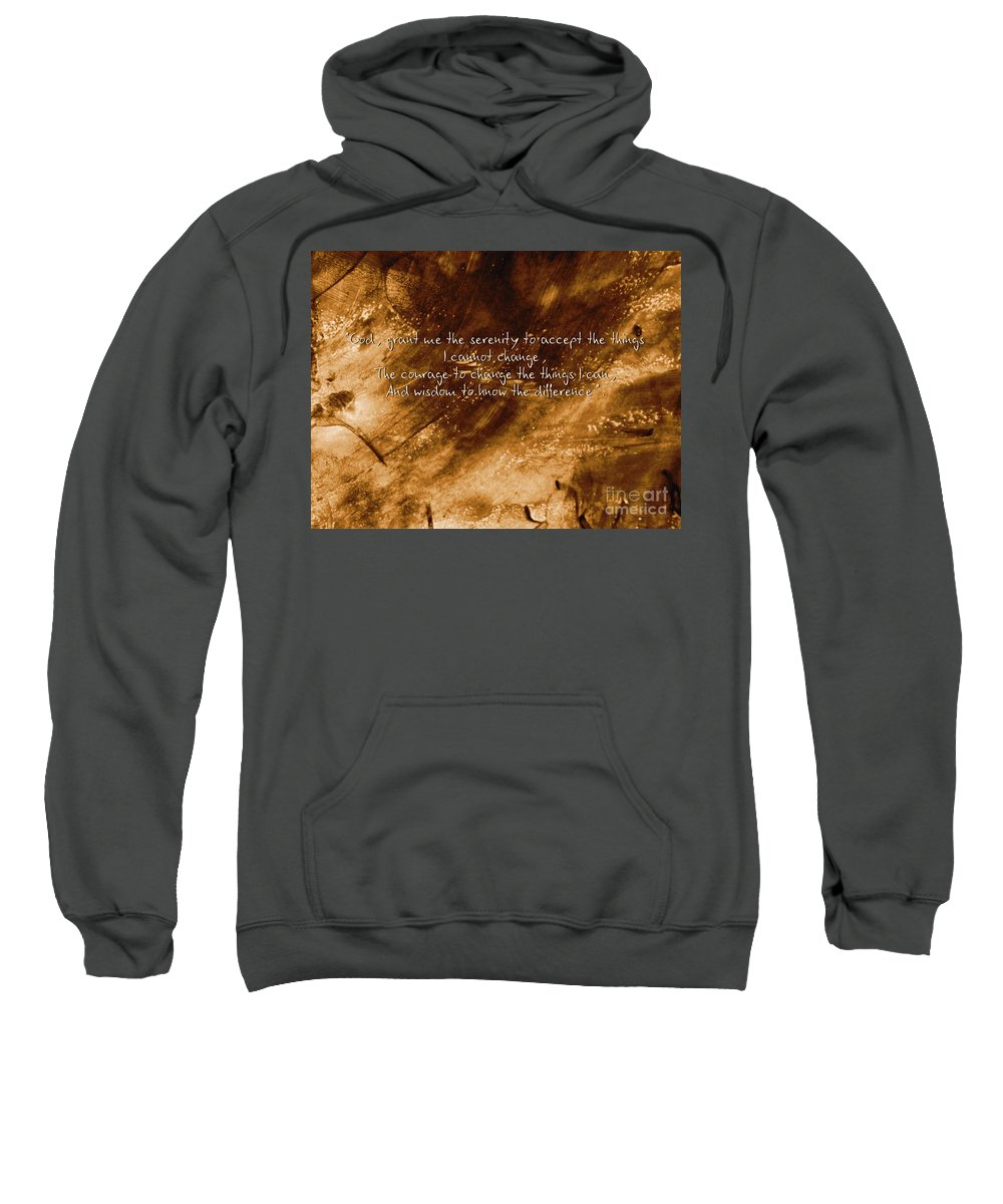 Prayer Sweatshirt featuring the photograph The Serenity Prayer 1 by Andrea Anderegg