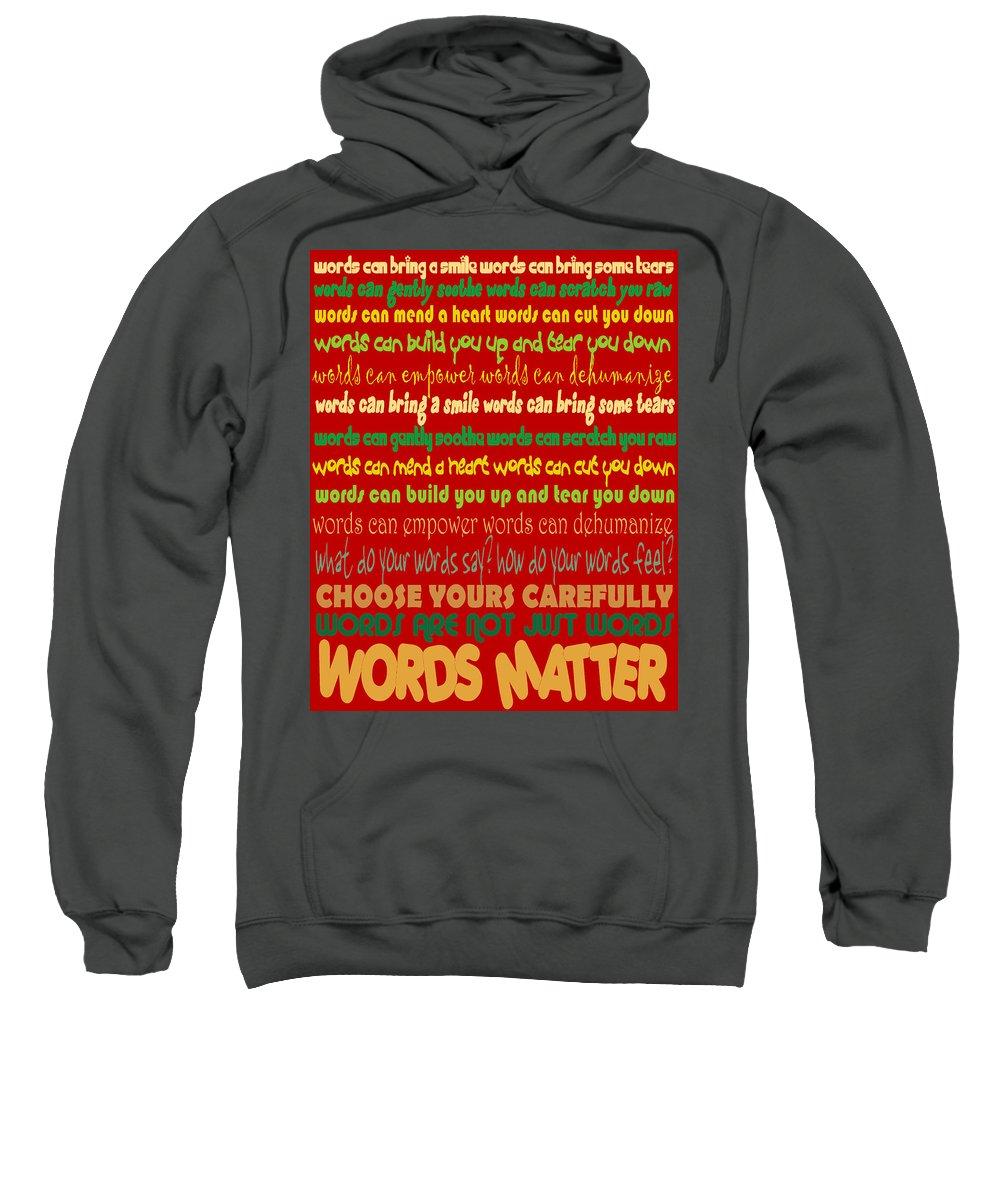 Words Sweatshirt featuring the digital art Words Matter by Pharris Art