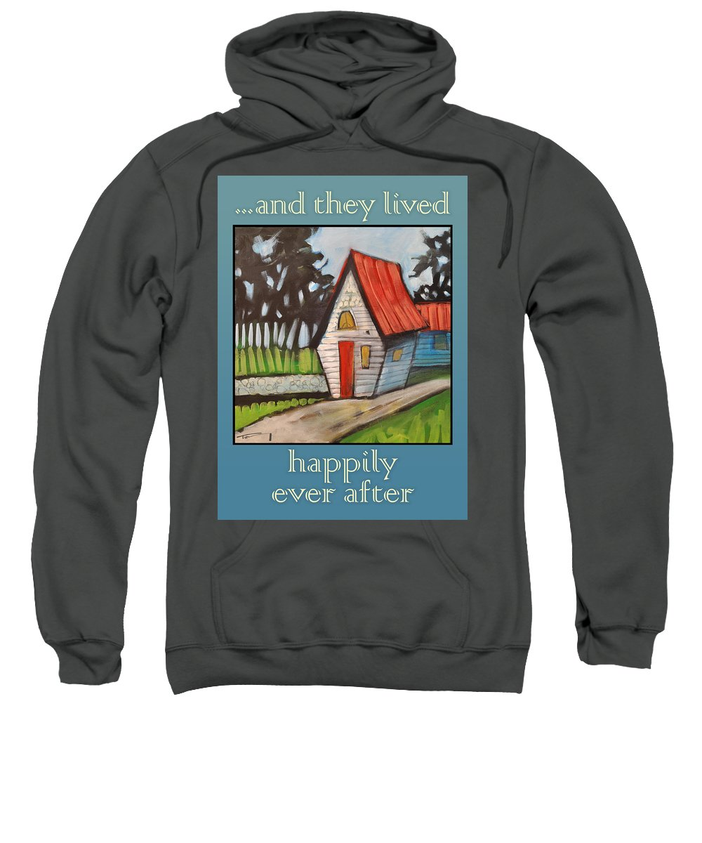 White House Sweatshirt featuring the painting Happily Ever After Stonewall Cottage by Tim Nyberg