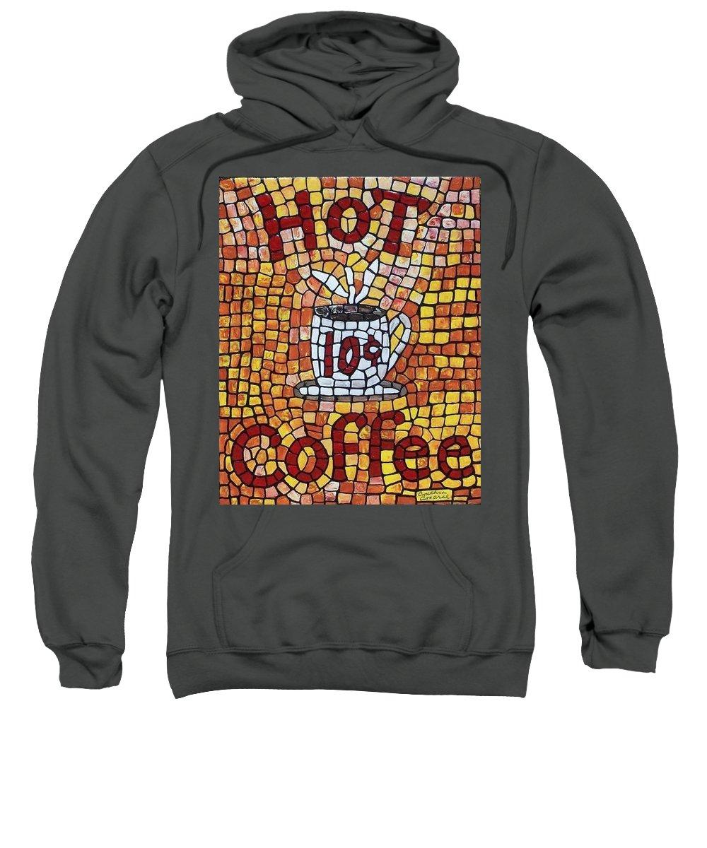 Coffee Sweatshirt featuring the painting Hot Coffee 10cents by Cynthia Amaral