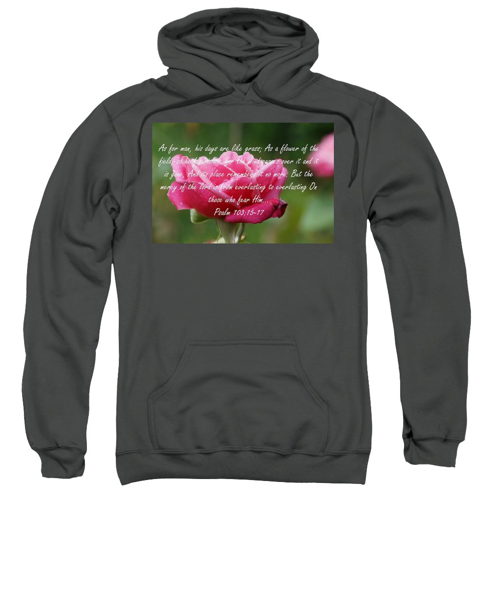 Psalm 103 Sweatshirt featuring the photograph Psalm 103 by Alan Hutchins