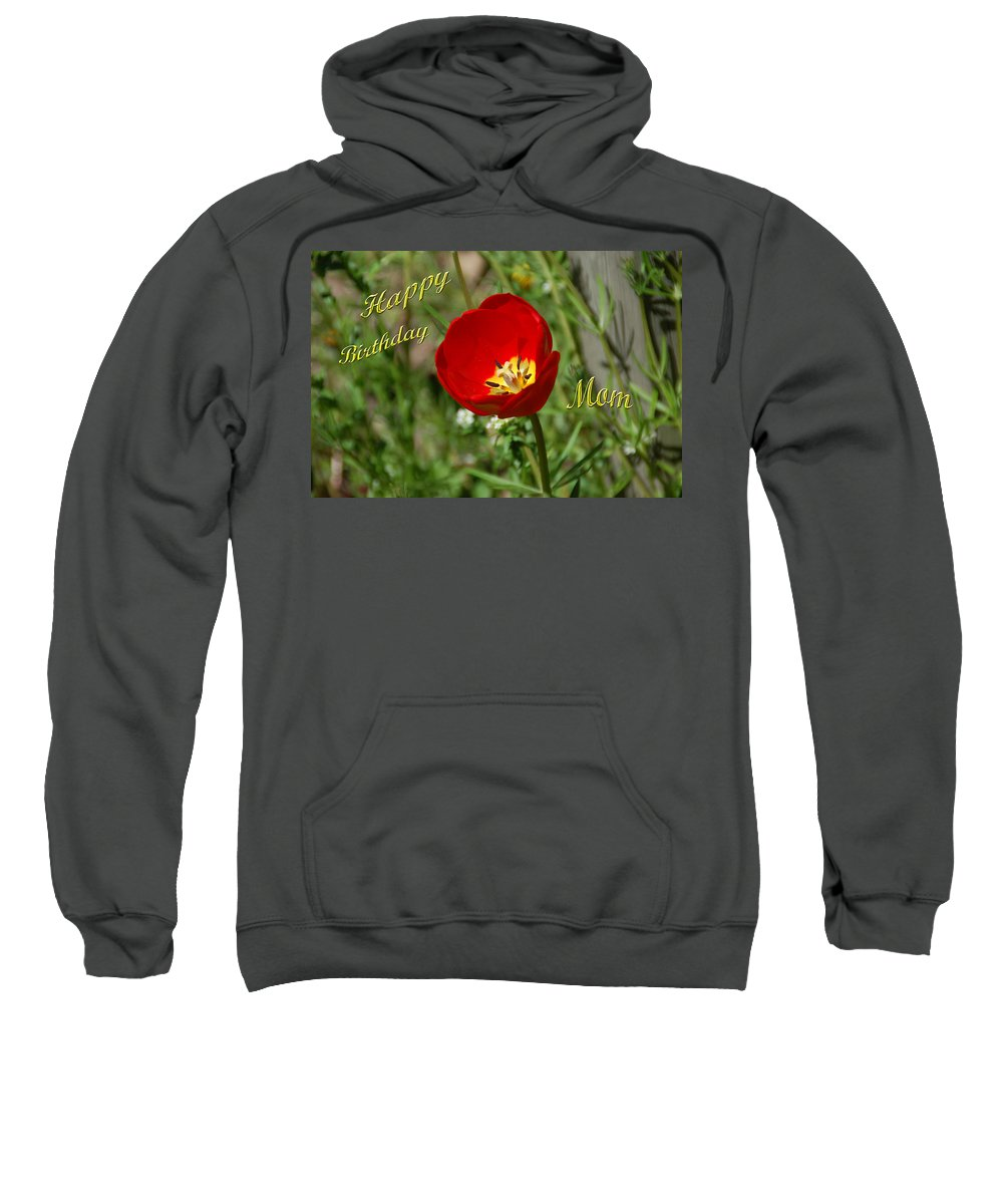 Tulip Sweatshirt featuring the photograph Red Tulip Birthday by Aimee L Maher ALM GALLERY