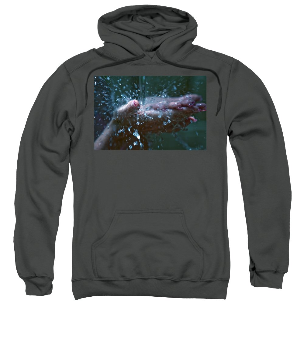 Hands Sweatshirt featuring the photograph Refreshing Splash by Jenny Rainbow