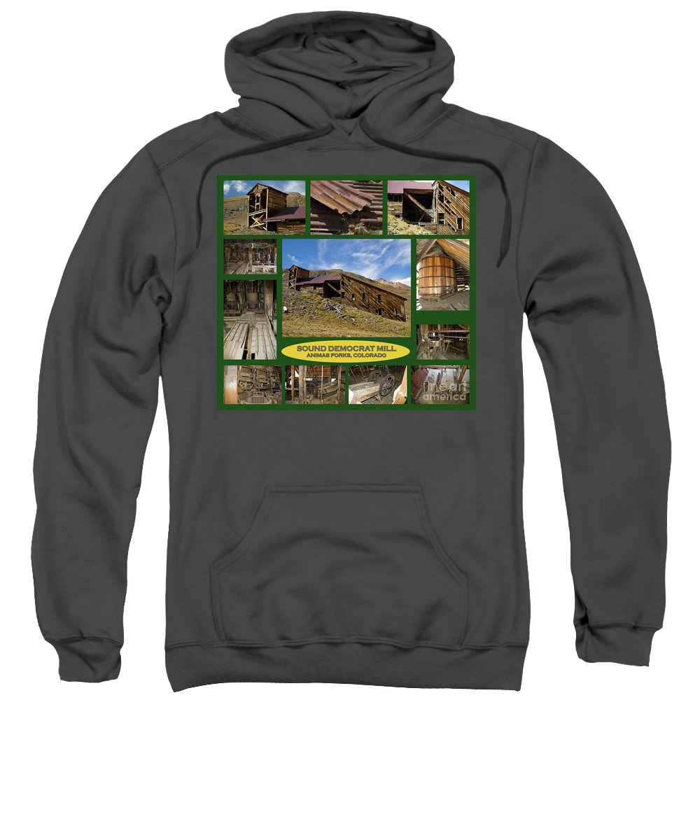 Colorado Sweatshirt featuring the photograph Sound Democrat Mill Compilation by Tim Mulina