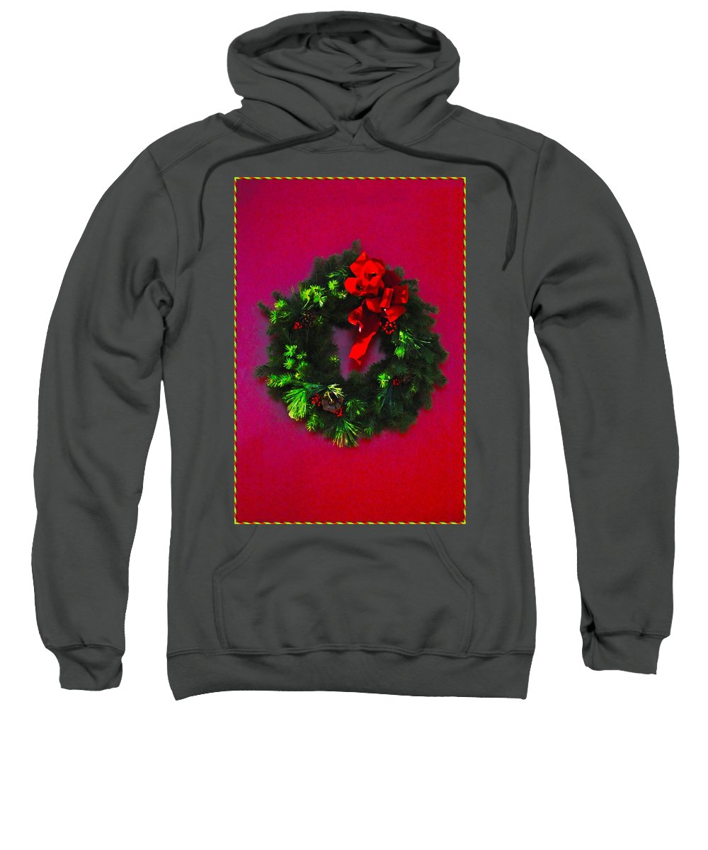 Christmas Sweatshirt featuring the photograph The Christmas Wreath by Bill Cannon