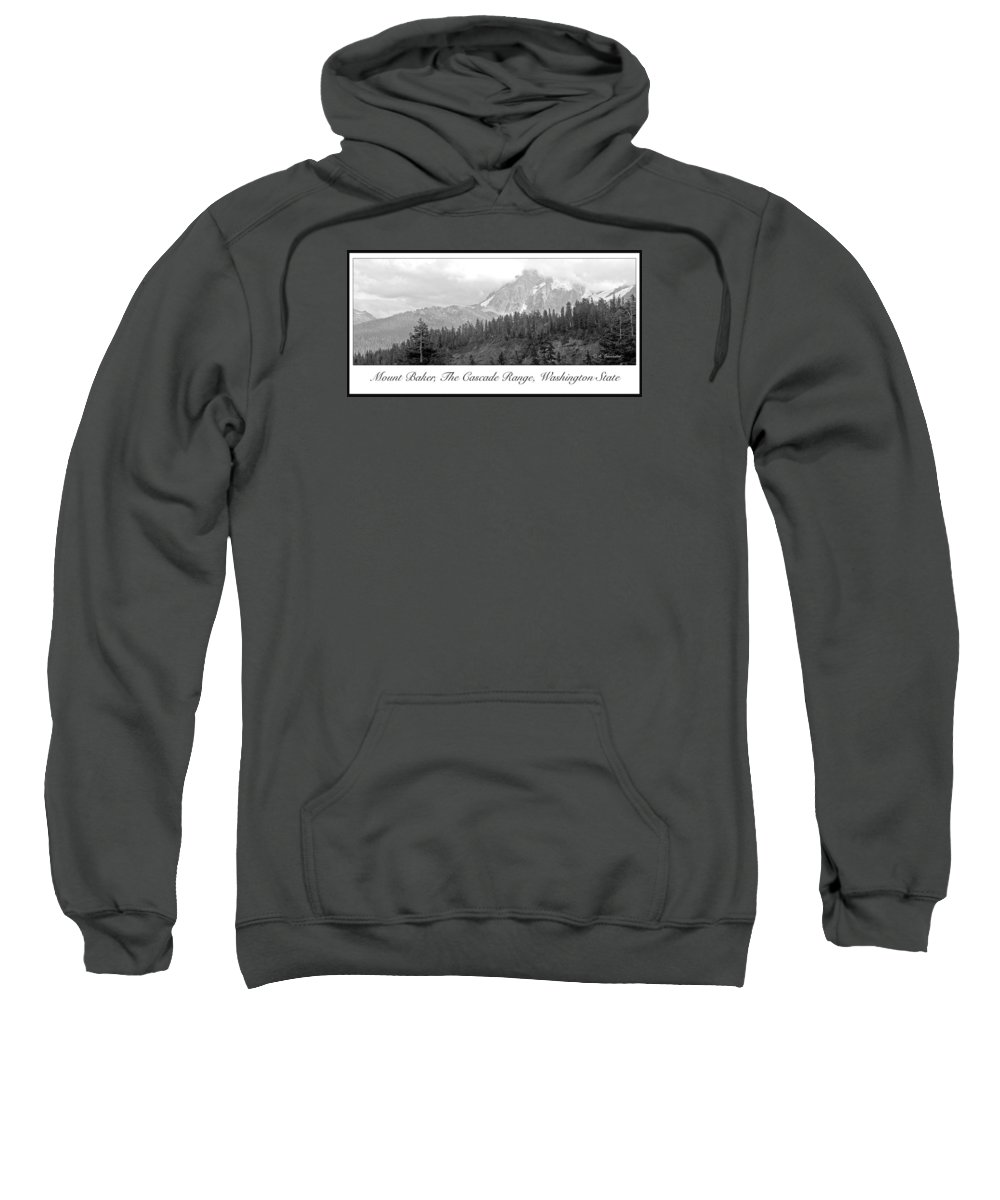 Northwest Sweatshirt featuring the photograph Mt. Baker, Cascade Range, Late Afternoon by A Gurmankin