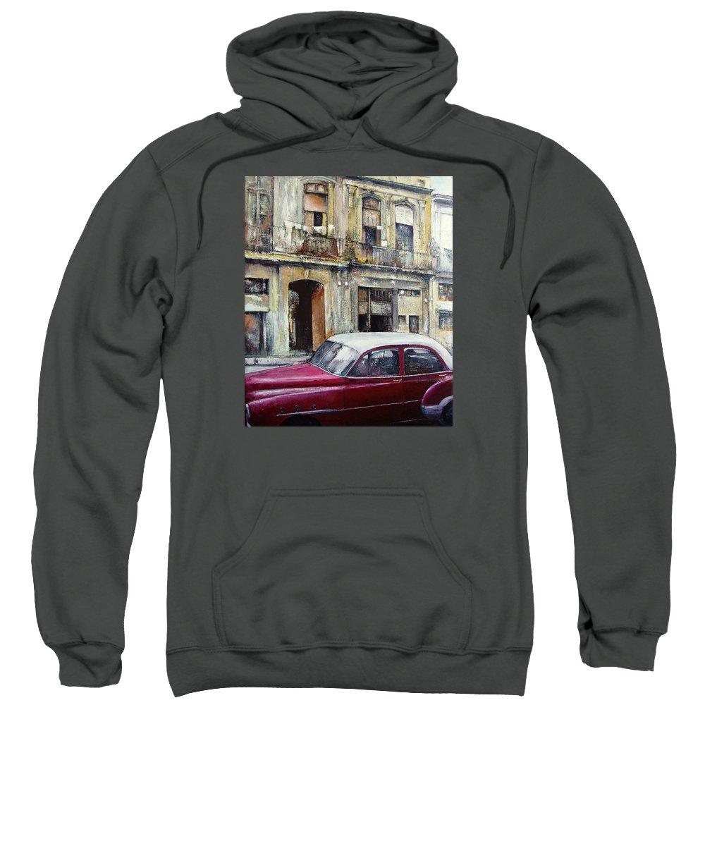 Old Havana Sweatshirt featuring the painting old Havana by Tomas Castano
