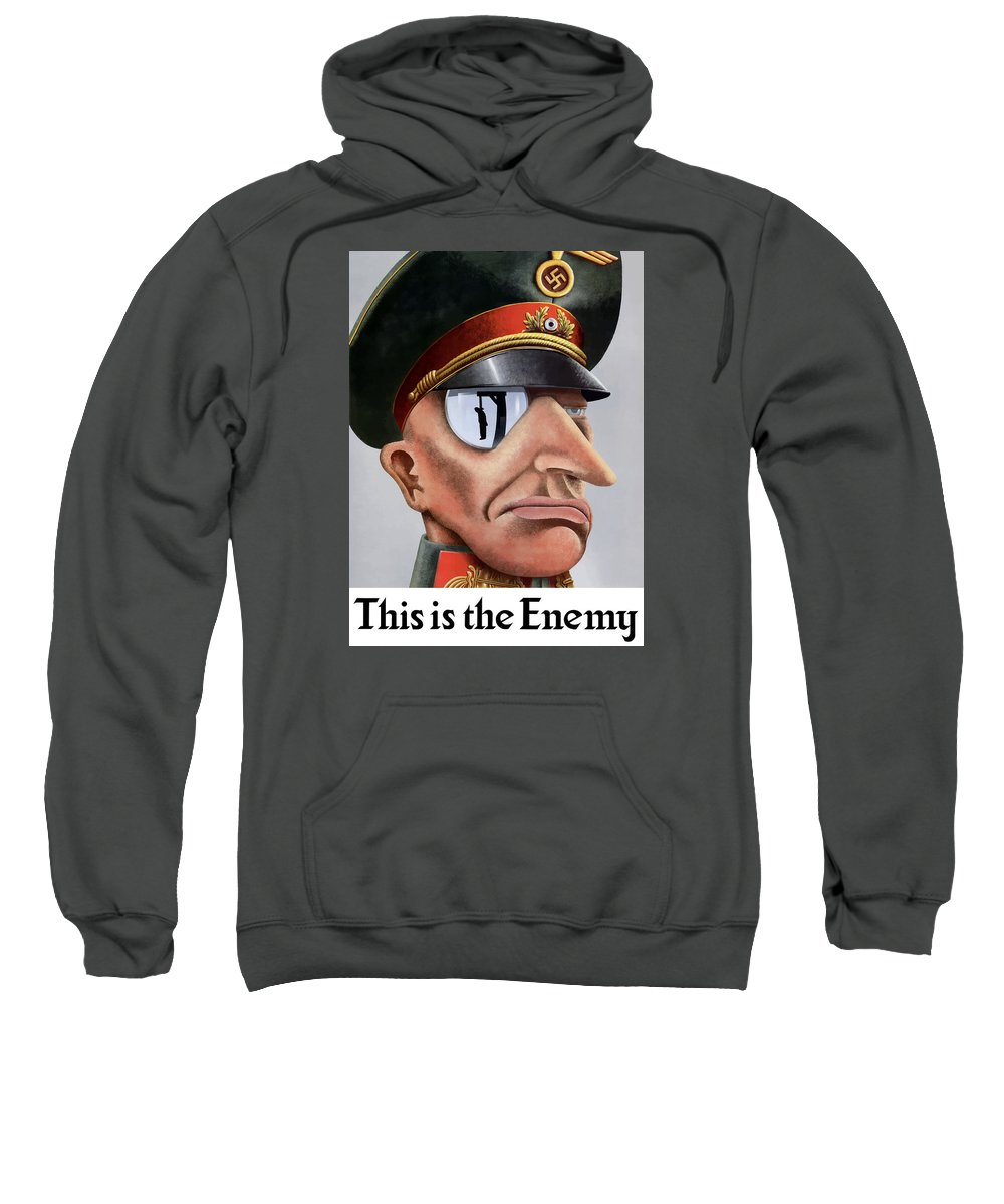 World War Ii Sweatshirt featuring the painting This Is The Enemy - Ww2 Poster by War Is Hell Store
