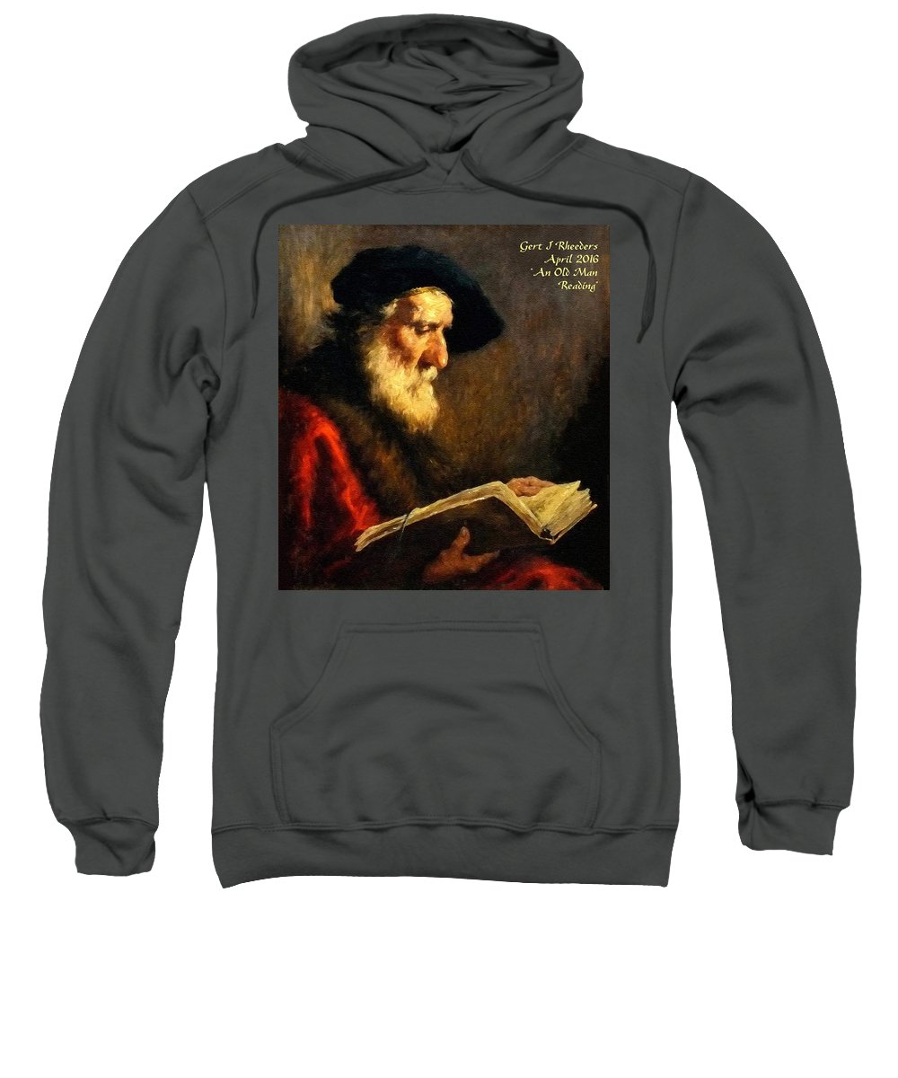 Portraits Sweatshirt featuring the painting An Old Man Reading P A by Gert J Rheeders