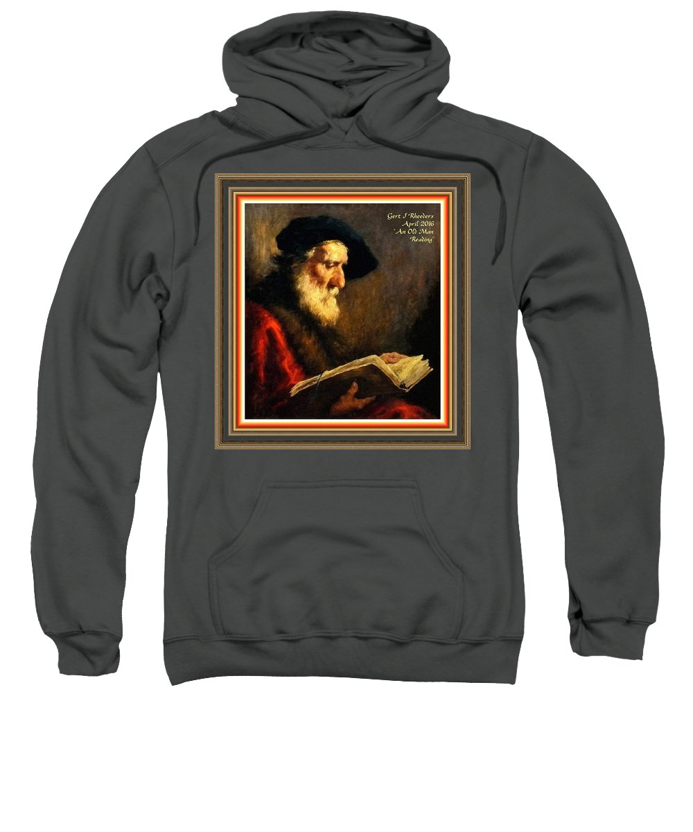 Portraits Sweatshirt featuring the painting An Old Man Reading P A With Decorative Ornate Printed Frame by Gert J Rheeders