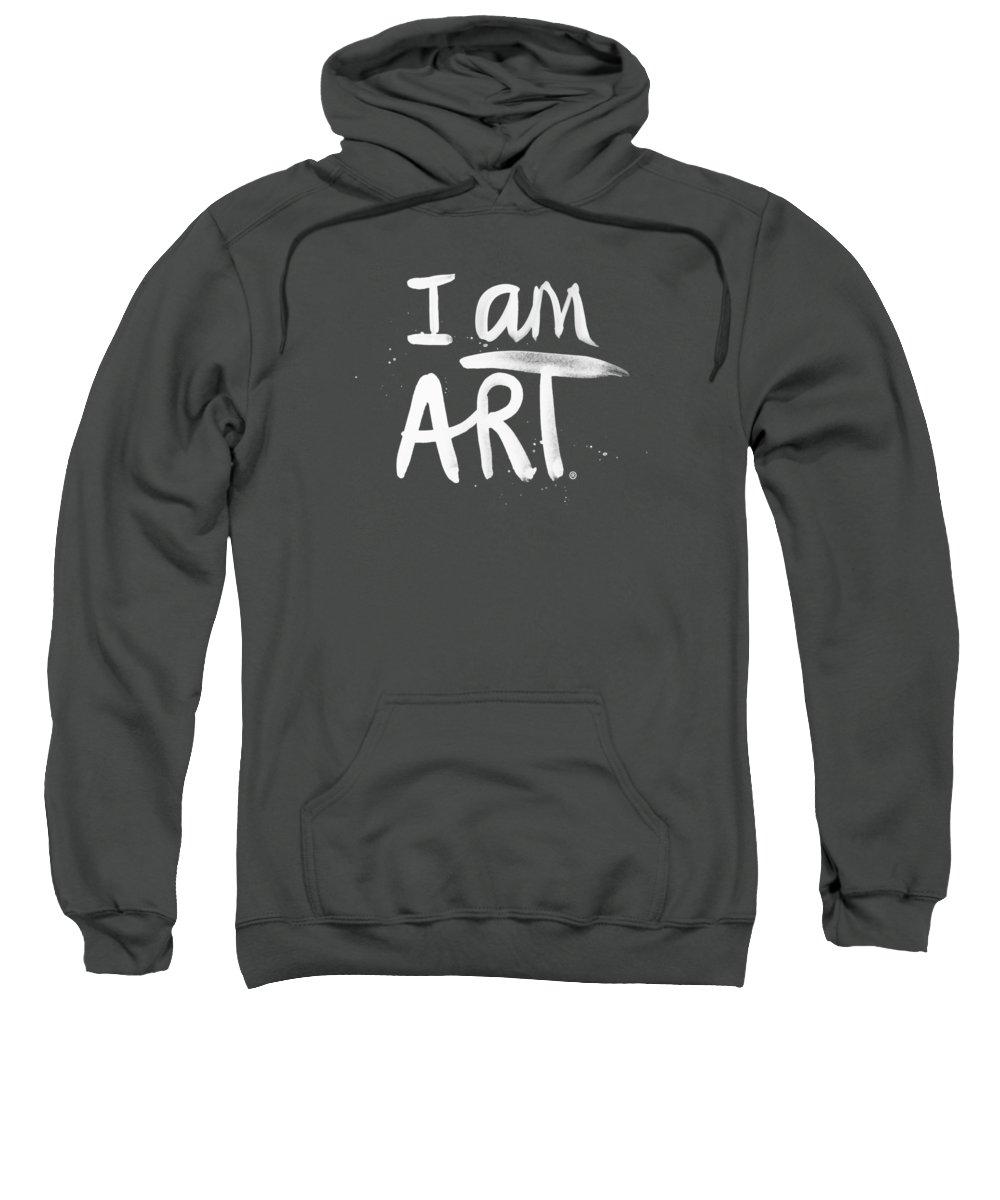 I Am Art Sweatshirt featuring the mixed media I Am Art- Painted by Linda Woods