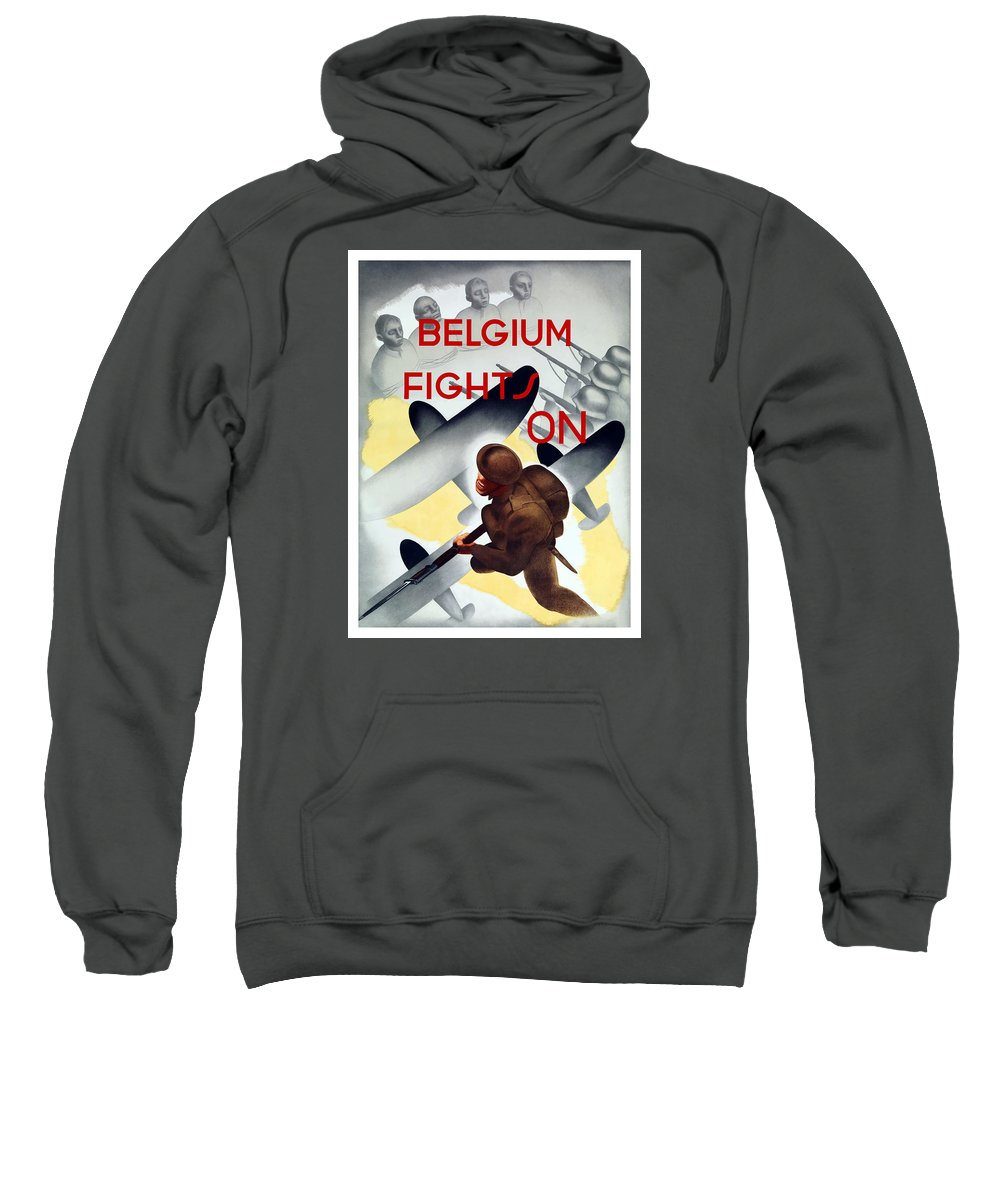Wwii Sweatshirt featuring the painting Belgium Fights On - Ww2 by War Is Hell Store