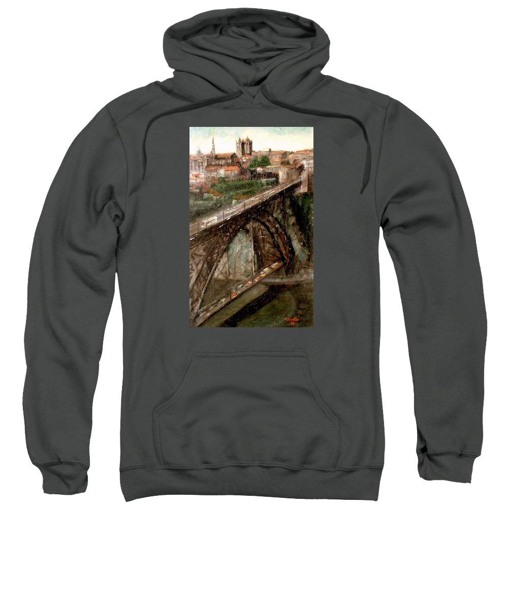 Porto Sweatshirt featuring the painting Bridge Luis I-Oporto by Tomas Castano