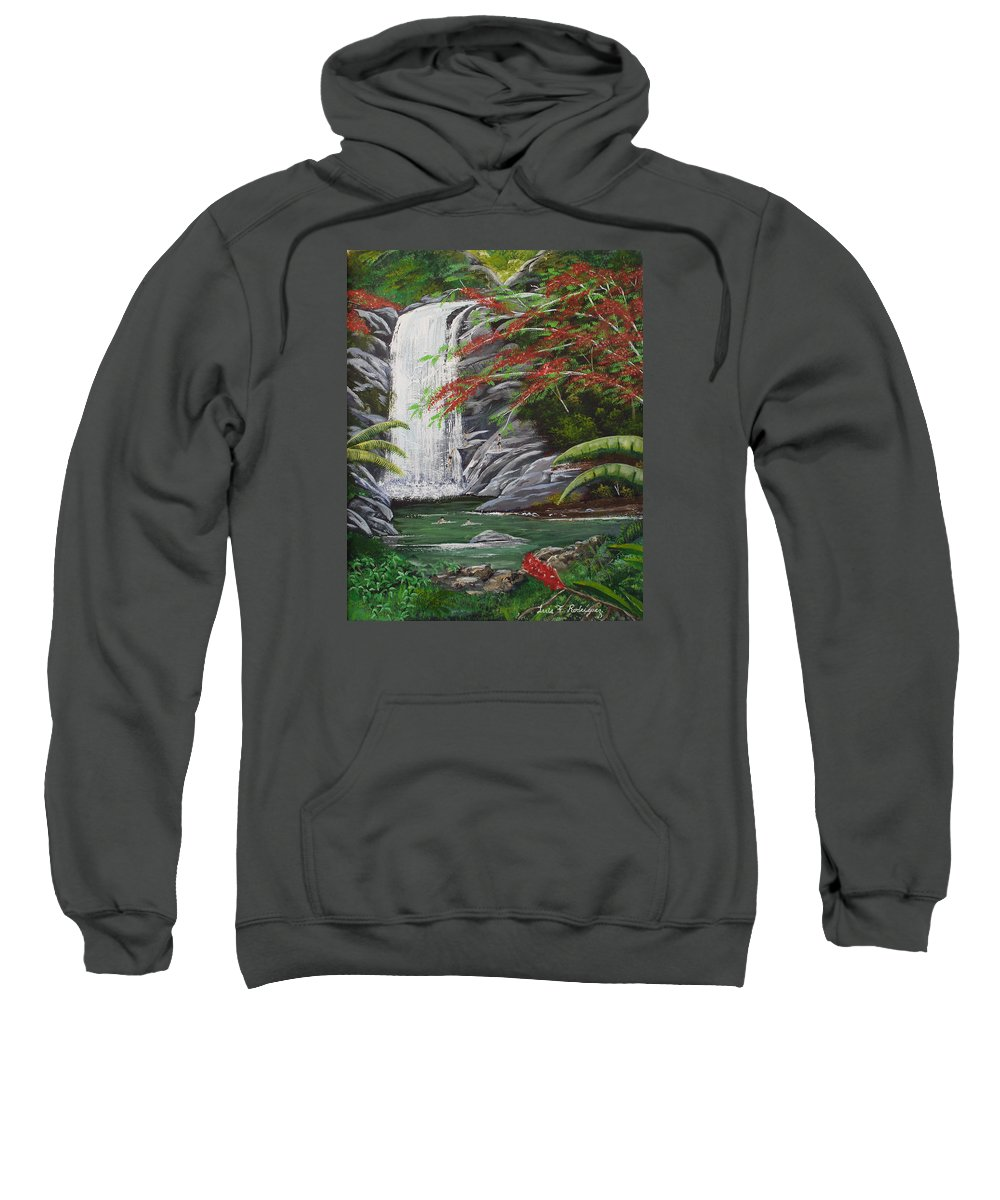 Cascada Sweatshirt featuring the painting Cascada Tropical by Luis F Rodriguez