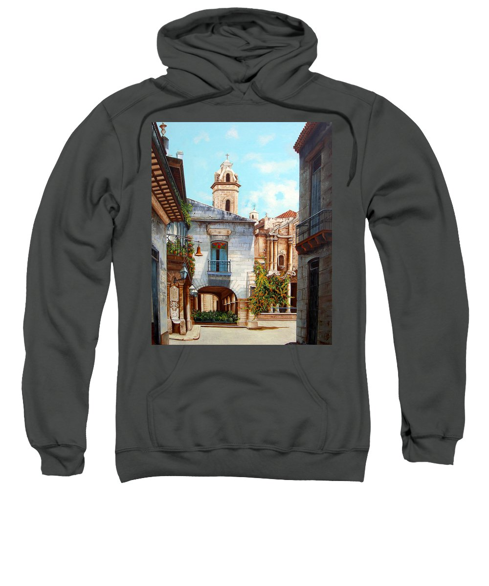 Catedral De La Habana Sweatshirt featuring the painting Catedral De La Habana by Dominica Alcantara