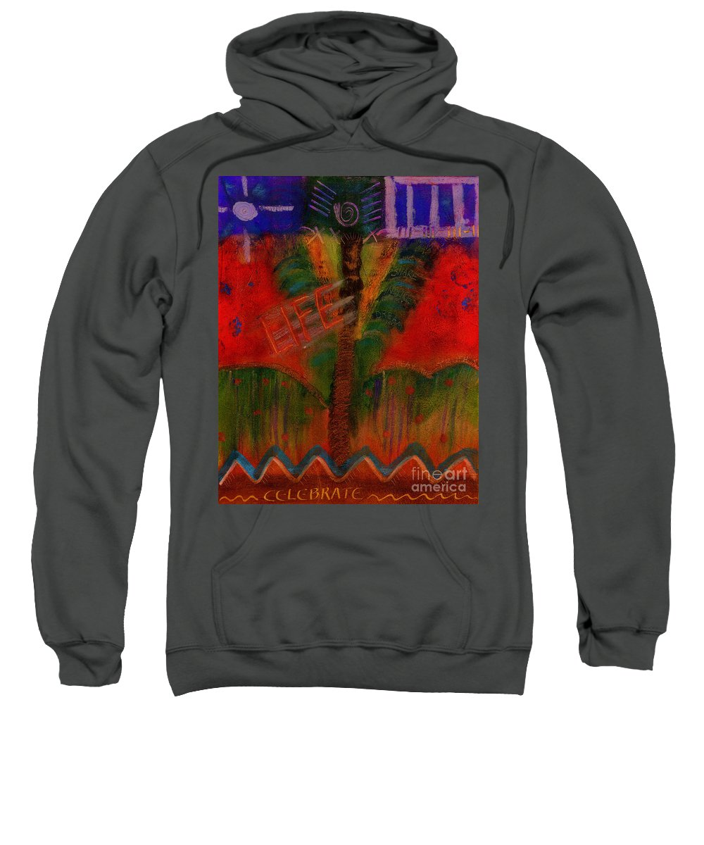 Abstract Sweatshirt featuring the painting Celebrate Life by Angela L Walker