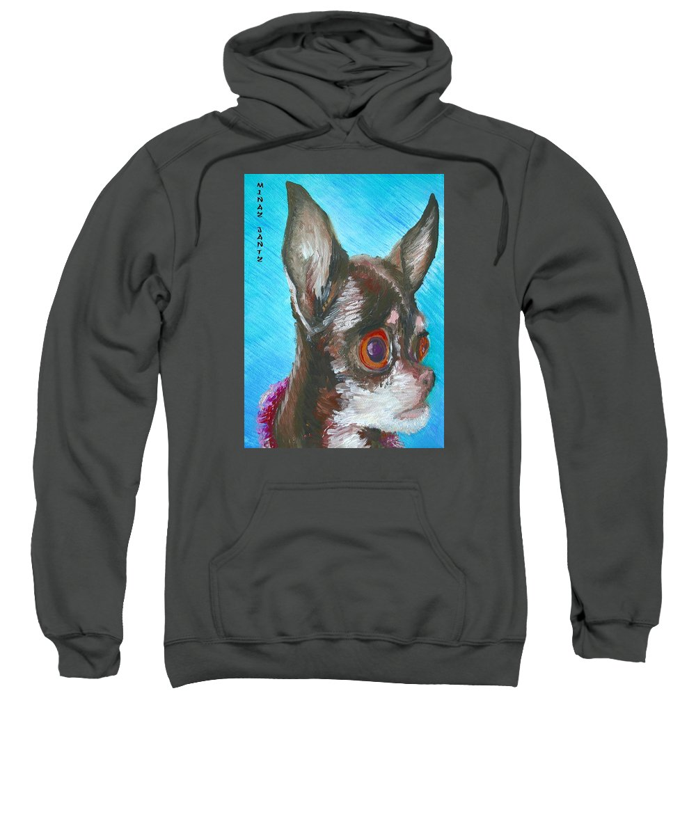 Dog Sweatshirt featuring the painting Chili Chihuahua by Minaz Jantz